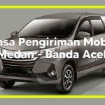 Jasa Pengiriman Mobil Medan ke Banda Aceh