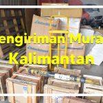 Kirim Barang Murah Ke Kalimantan