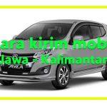 Cara Kirim Mobil Dari Jawa ke Kalimantan