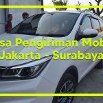 Jasa Pengiriman Mobil Jakarta Ke Surabaya
