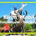 Kirim Mobil Banjarmasin Surabaya
