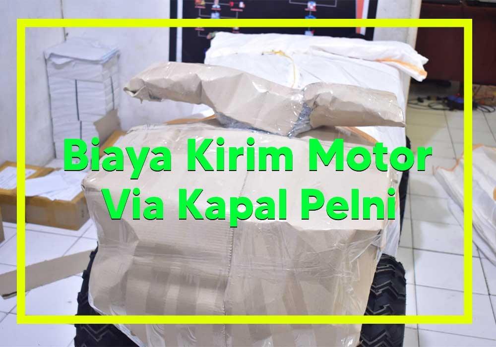 Biaya Kirim Motor Via Kapal Pelni