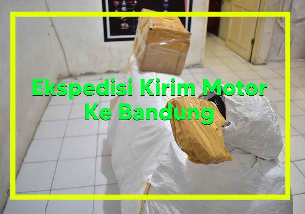 Ekspedisi Motor Ke Bandung