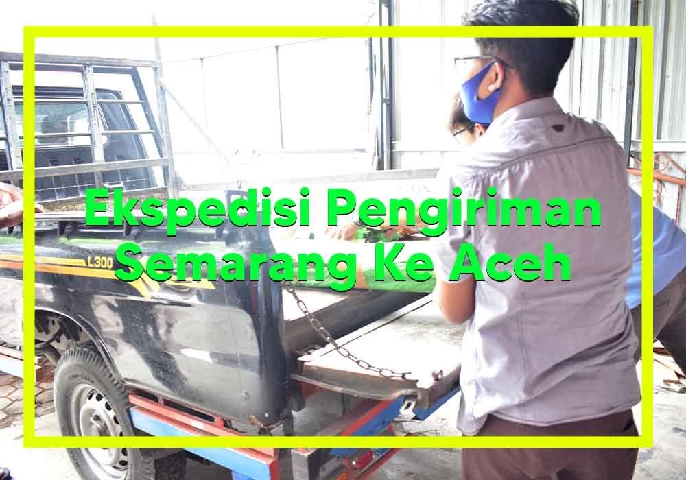 Ekspedisi Semarang ke Banda Aceh